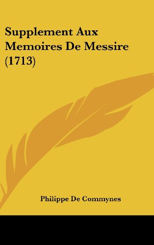 Supplement Aux Memoires de Messire (1713)