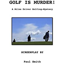 GOLF IS MURDER! THE SCREENPLAY