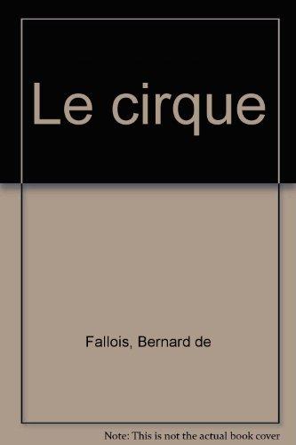 LE CIRQUE par Bernard de Fallois