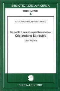 Un poeta a est d'un parallelo reciso. Cristianziano Serricchio lettere 2002-2011 (Biblioteca della ricerca. Documenti)