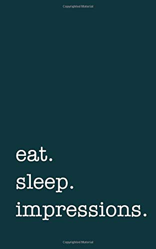 eat. sleep. impressions. - Lined Notebook: Writing Journal por mithmoth