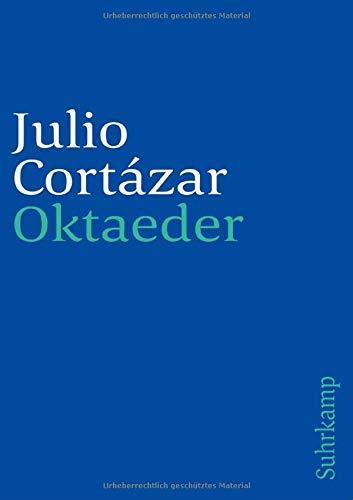 Oktaeder: Erzählungen. Aus dem Spanischen von Rudolf Wittkopf (suhrkamp taschenbuch)