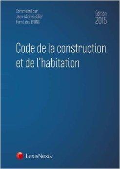 Code de la construction et de l'habitation 2015 de Jean-Michel Berly,Hervé des Lyons ( 5 mars 2015 ) par Hervé des Lyons Jean-Michel Berly