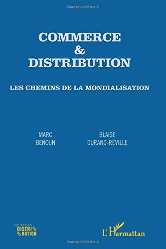 Commerce et distribution les chemins de la mondialisation