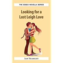 [(Looking for a Lost Leigh Love)] [By (author) Ian Yearsley] published on (September, 2014)
