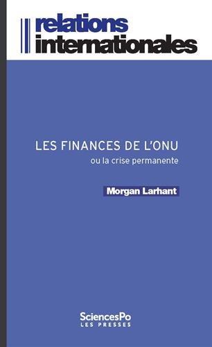 Les finances de l'ONU : Ou la crise permanente par Morgan Lahrant