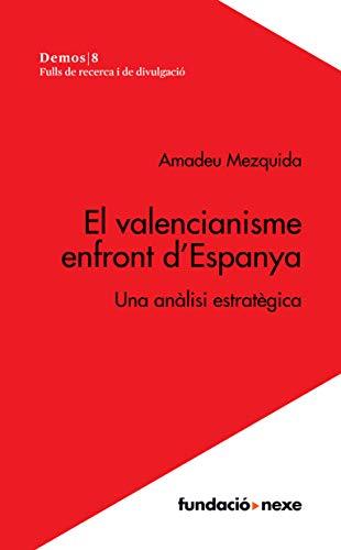 El valencianisme enfront d'Espanya: Una anàlisi estratègica (Demos Book 8) (Catalan Edition)