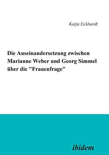 """Die Auseinandersetzung zwischen Marianne Weber und Georg Simmel über die """"Frauenfrage"""""""