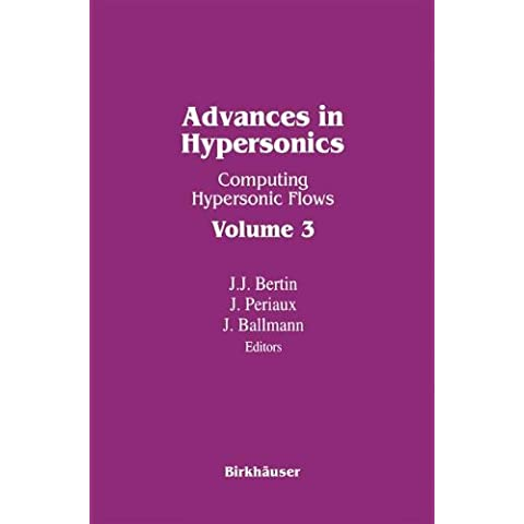 Advances in Hypersonics: Computing Hypersonic Flows Volume 3