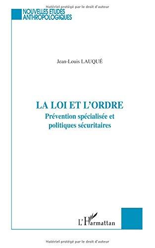 la-loi-et-l-39-ordre-prvention-spcialise-et-politiques-scuritaires