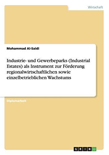 Industrie- und Gewerbeparks (Industrial Estates) als Instrument zur Förderung regionalwirtschaftlichen sowie einzelbetrieblichen Wachstums
