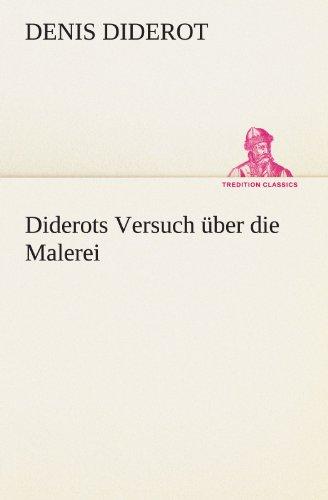 Diderots Versuch über die Malerei (TREDITION CLASSICS)
