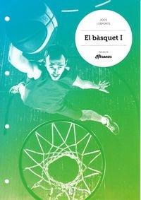 El bàsquet I - 9788476287811 por Jesús Ariño Laviña