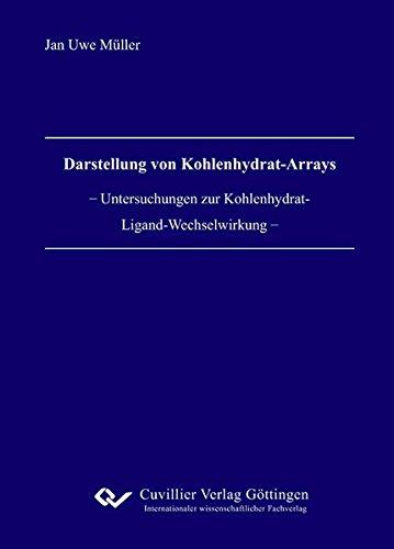 Darstellung von Kohlenhydrat-Arrays: Untersuchungen zur Kohlenhydrat-Ligand-Wechselwirkung