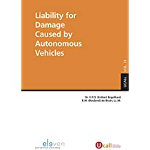 Liability for Damage Caused by Autonomous Vehicles (UCALL Book 14) (Dutch Edition)