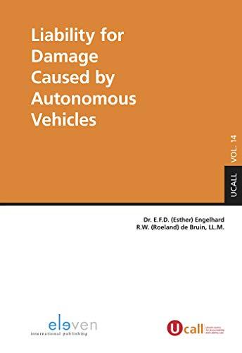 Liability for Damage Caused by Autonomous Vehicles (UCALL Book 14) (Dutch Edition) por E.F.D. Engelhard
