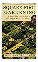Square Foot Gardening: A New Way to Garden in Less Space with Less Work by Mel Bartholomew (2005-08-01)