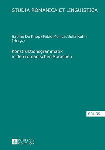 Konstruktionsgrammatik in den romanischen Sprachen (Studia Romanica Et Linguistica)