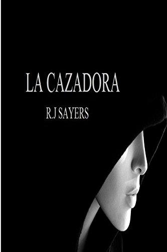 La Cazadora por R.J. Sayers