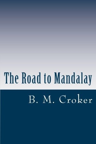 The Road to Mandalay by B. M. Croker (2012-02-07)