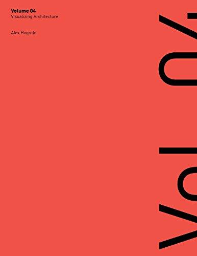 Visualizing Architecture Volume 4: Architecture Portfolio por Alex L Hogrefe