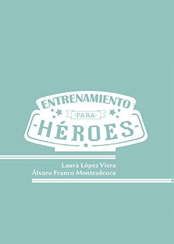 Entrenamiento para Héroes por Laura López Viera