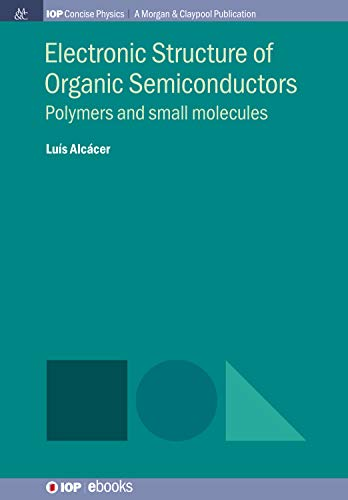 Electronic Structure of Organic Semiconductors (IOP Concise Physics) (English Edition)