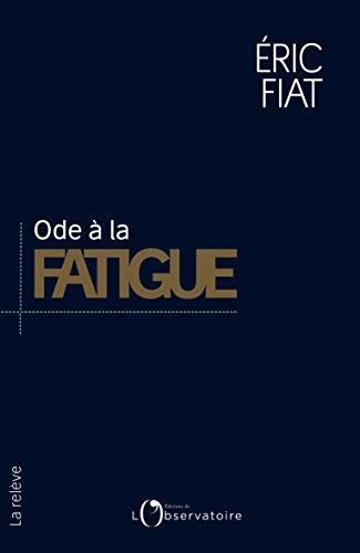 Ode à la fatigue par Eric Fiat