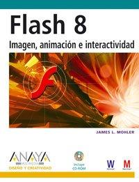Flash 8. Imagen, animación e interactividad (Diseño Y Creatividad)