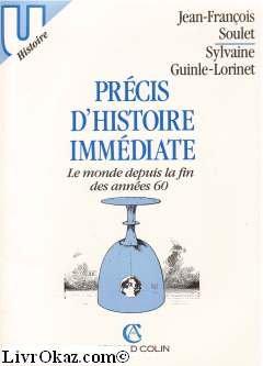 Précis d'histoire immédiate : Le monde depuis la fin des années 60 (U histoire)