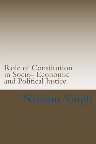 Role of Constitution in Socio- Economic and Political Justice