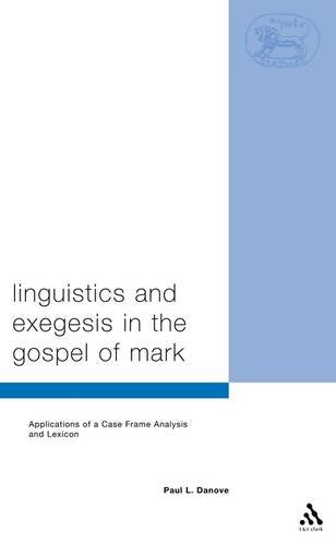 Linguistics and Exegesis in the Gospel of Mark (Journal for the Study of the New Testament)