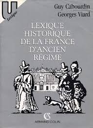 Lexique historique de la France d'Ancien régime par Guy Cabourdin
