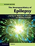 The Neuropsychiatry of Epilepsy (Cambridge Medicine (Hardcover))