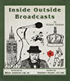 Front cover for the book Inside Outside Broadcasts by Robert Hudson