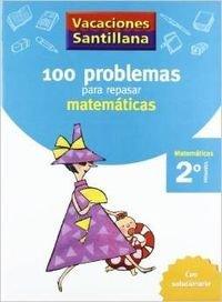 Download 100 problemas para repasar matemáticas 2º Primaria. Vacaciones Santillana