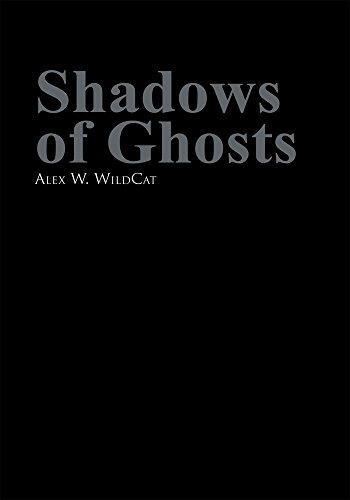 Shadows of Ghosts por Alex W. WildCat