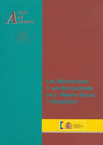 Las matemáticas y sus aplicaciones en el mundo social y económico (Aulas de Verano. Serie: Ciencias)