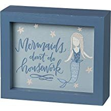 PRIMITIVES by Kathy Mermaids Don 't Do Housework Rundum Box Sign