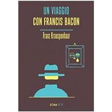 Un viaggio con Francis Bacon