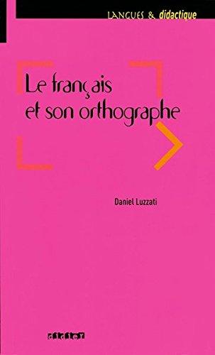 Le français et son orthographe - Livre