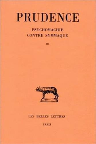 Oeuvres, tome III : Psychomachie - Contre Symmaque