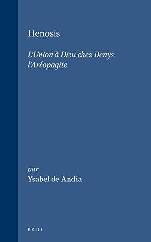 Henosis: L'Union a Dieu Chez Denys L'Areopagite