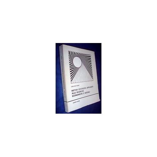 Metodi Statistici Applicati Alle Ricerche Economiche E Sociali