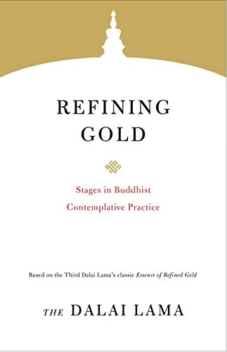 Refining Gold: Stages in Buddhist Contemplative Practice (Core Teachings of Dalai Lama, Band 8) Gold Rim Band