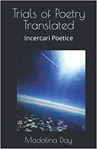 Trials of Poetry Translated: Incercari Poetice    Broché – 8 septembre 2021