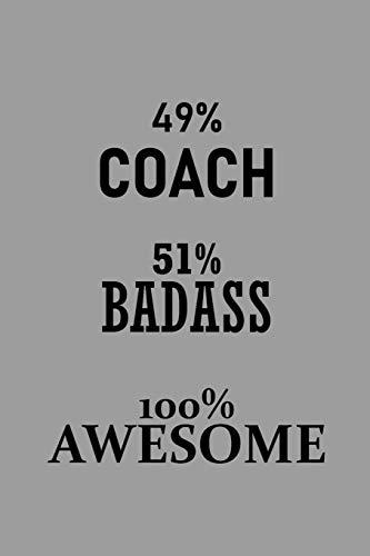 49% Coach 51% Badass 100% Awesom...