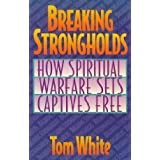 Breaking Strongholds: How Spiritual Warfare Sets Captives Free