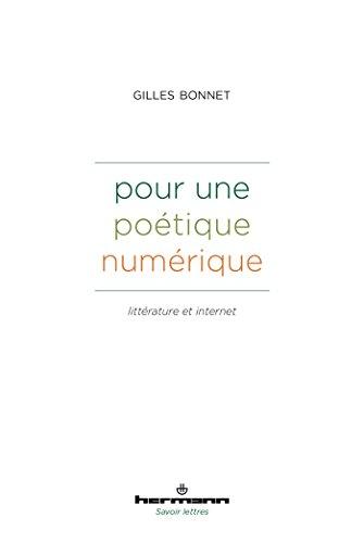 Pour une poétique numérique: Littérature et Internet