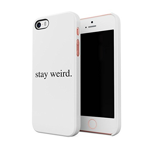a6f6ce97e23 Stay Weird White Tumblr Cool Swag Quote Hard Thin Plastic Phone Case Cover  For iPhone 5